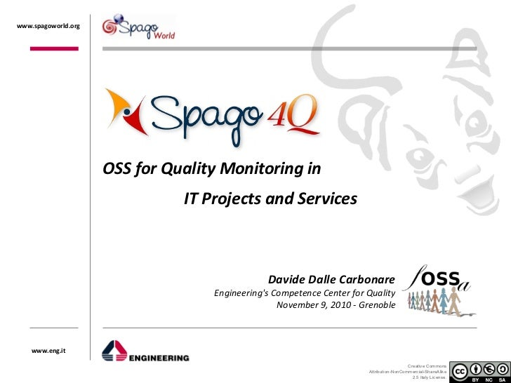 fOSSa 2010 - Spago4Q: OSS for Quality Monitoring in IT Projects and Services