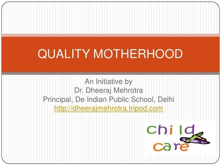 Quality motherhood by Dr. Dheeraj Mehrotra, Educationist/ National Teacher Awardee