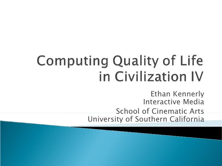 Computing Quality of Life in Civilization IV