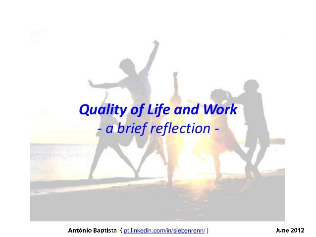 Quality of life and work - a brief reflection