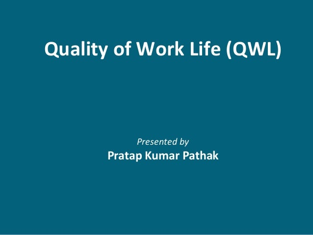 quality of work life in health Statistics are presented on many dimensions of quality of life in the eu health, work status, living indicators measuring both the quantity and the quality.