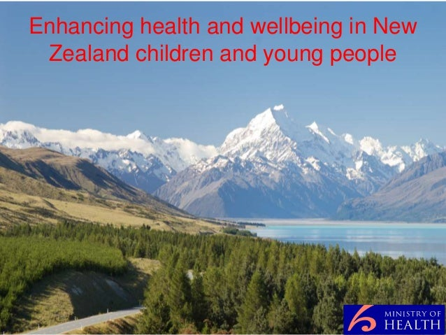 Enhancing health and wellbeing in New Zealand children and young people