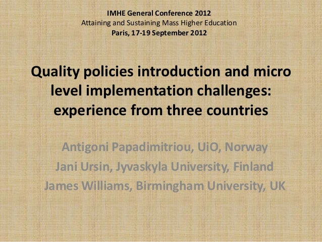 Quality policies introduction and micro level implementation challenges: experience from three countries - Antigoni Papadimitriou, Jani Ursin, James Williams