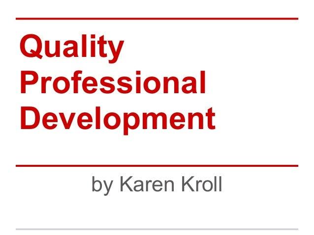 Quality professional development