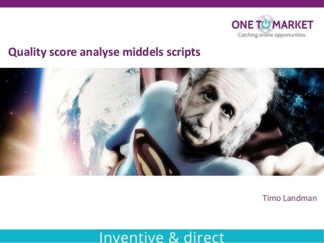 Timo Landman Quality score analyse middels scripts