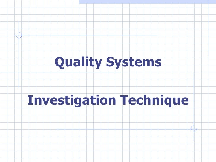 Quality Systems Investigation Technique