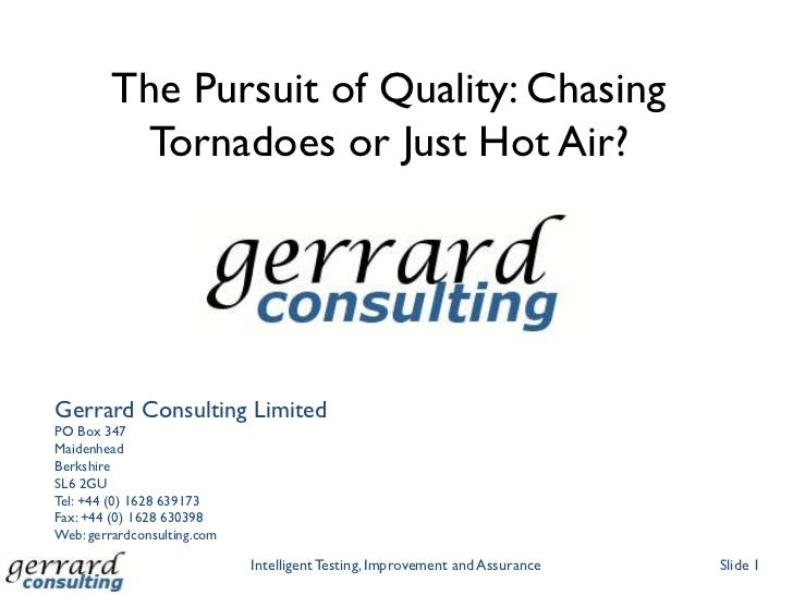 The Pursuit of Quality - Chasing Tornadoes or Just Hot Air?