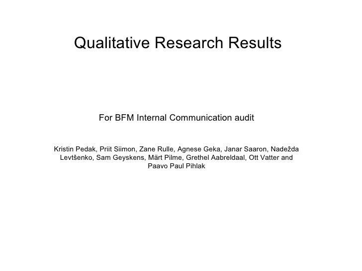 Qualitative Research Results For BFM Internal Communication audit Kristin Pedak, Priit Siimon, Zane Rulle, Agnese Geka, Ja...
