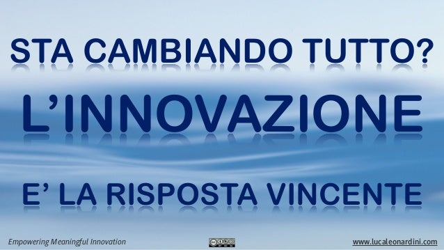 Sta cambiando tutto? L'innovazione è la risposta vincente
