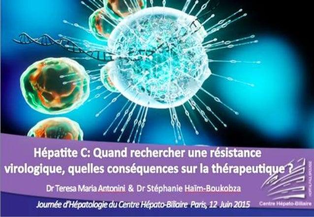 Pourquoi s'intéresse t-on à la résistance VHC aujourd'hui ? 1. Traitement historique IFN/RBV: action immunomodulatrice 2. ...