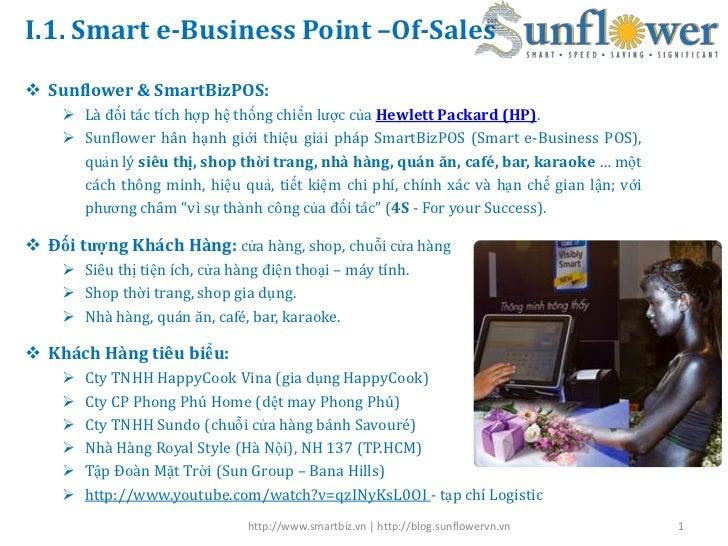 I.1. Smart e-Business Point –Of-Sales Sunflower & SmartBizPOS:     Là đối tác tích hợp hệ thống chiến lược của Hewlett P...