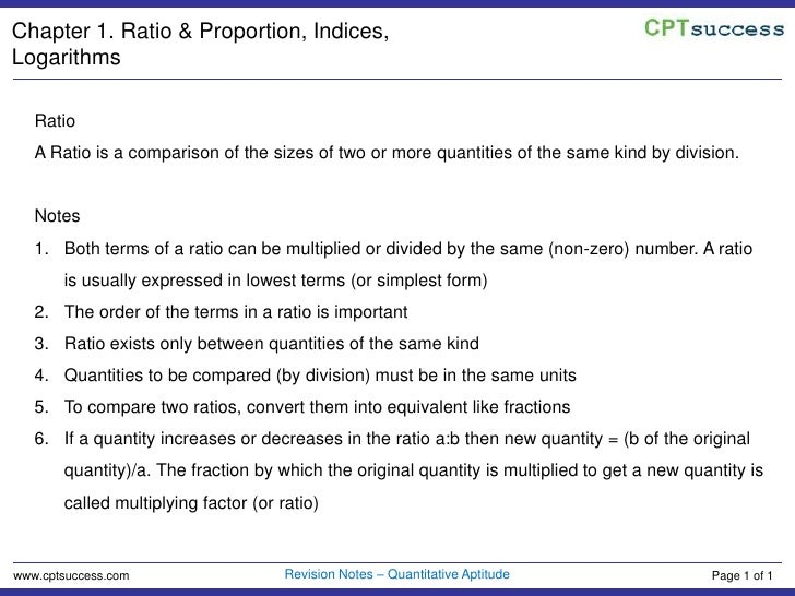 Chapter 1. Ratio & Proportion, Indices, Logarithms<br />Ratio<br />A Ratio is a comparison of the sizes of two or more qua...