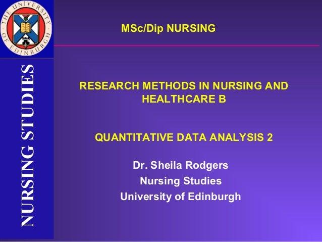 NURSING STUDIES         MSc/Dip NURSINGNURSING STUDIES                  RESEARCH METHODS IN NURSING AND                   ...