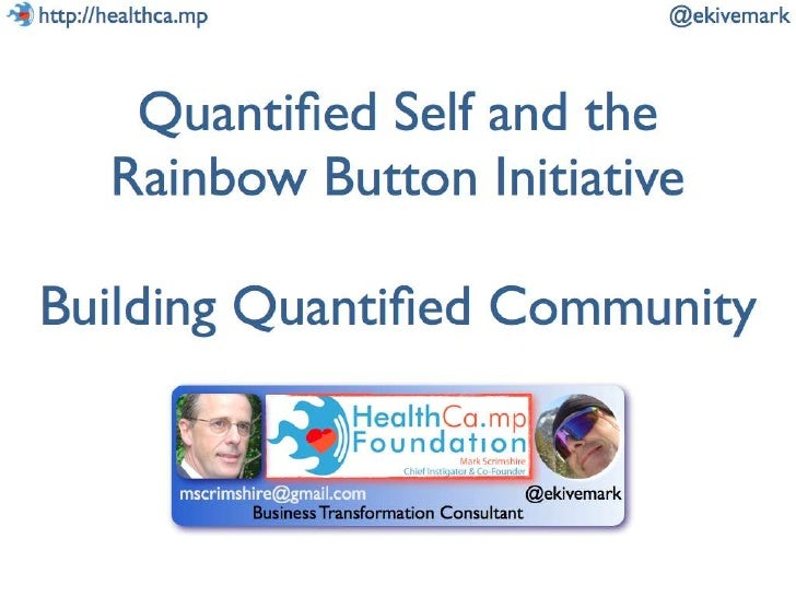 Quantified Self Plus Rainbow Button Initiative Equals Quantified Community