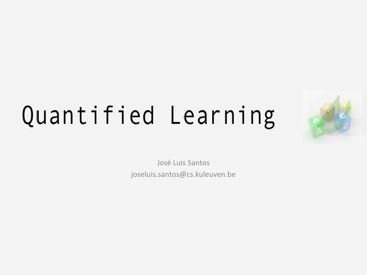 Quantified learning
