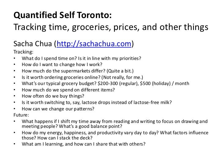 Quantified Self Toronto:Tracking time, groceries, prices, and other things<br />Sacha Chua (http://sachachua.com) <br />Tr...