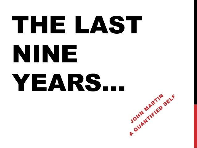 THE LASTNINEYEARS…