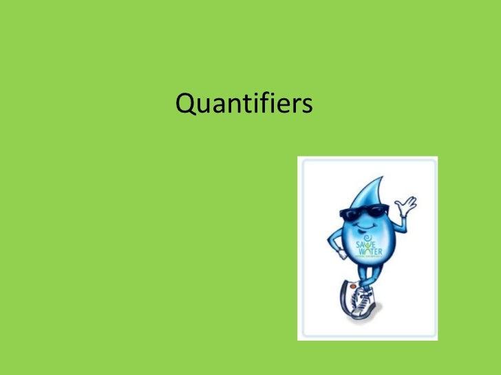 Quantifiers <br />