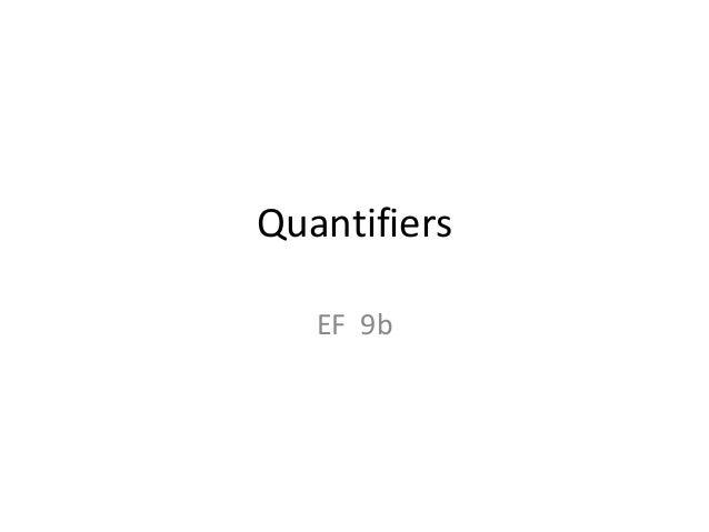 Quantifiers EF 9b