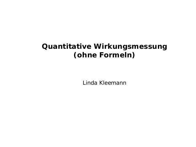 Quantitative Wirkungsmessung (ohne Formeln) Linda Kleemann