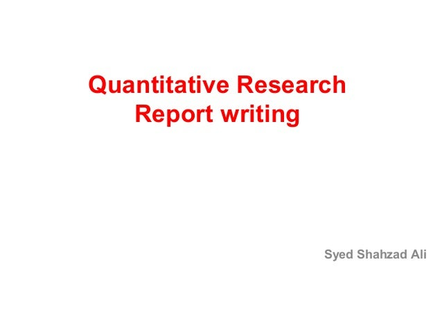 Quantitative ResearchReport writingSyed Shahzad Ali