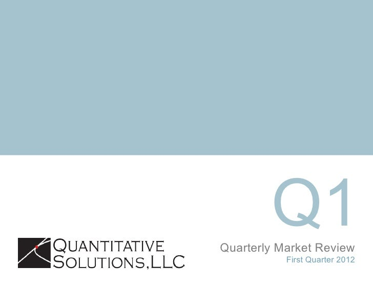 Q1Quarterly Market Review           First Quarter 2012