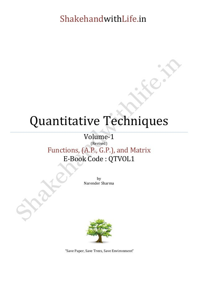 ShakehandwithLife.in  Quantitative Techniques  Volume-1  (Revised)  Functions, (A.P., G.P.), and Matrix  E-Book Code : QTV...