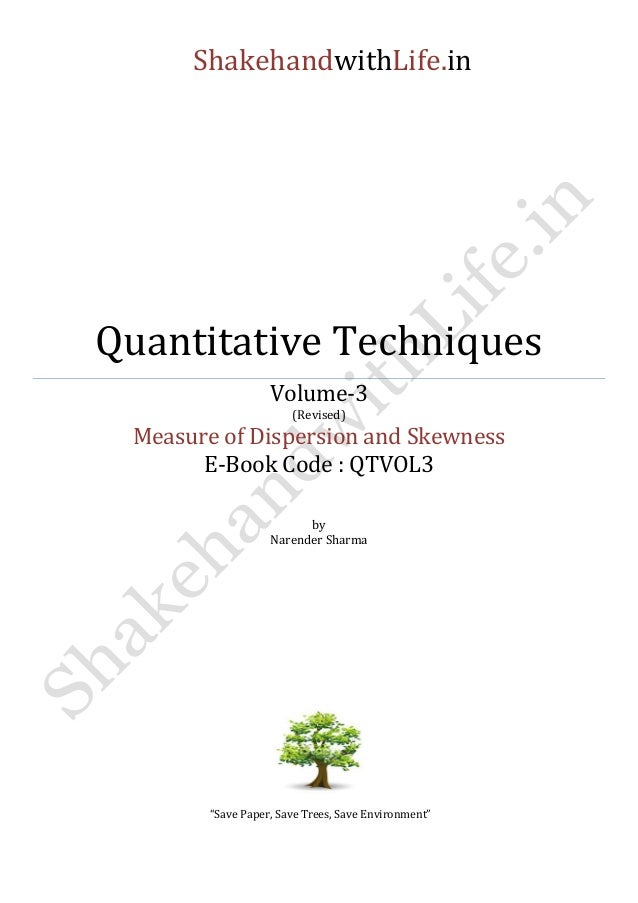 ShakehandwithLife.in  Quantitative Techniques  Volume-3  (Revised)  Measure of Dispersion and Skewness  E-Book Code : QTVO...