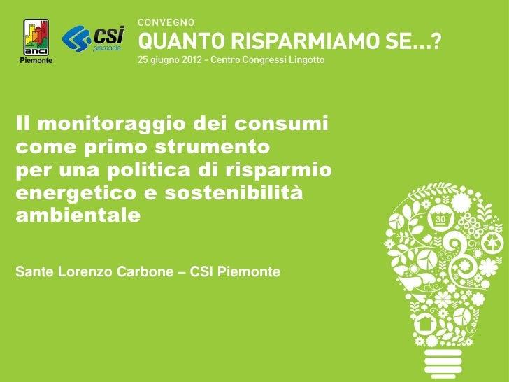 Il monitoraggio dei consumicome primo strumentoper una politica di risparmioenergetico e sostenibilitàambientaleSante Lore...