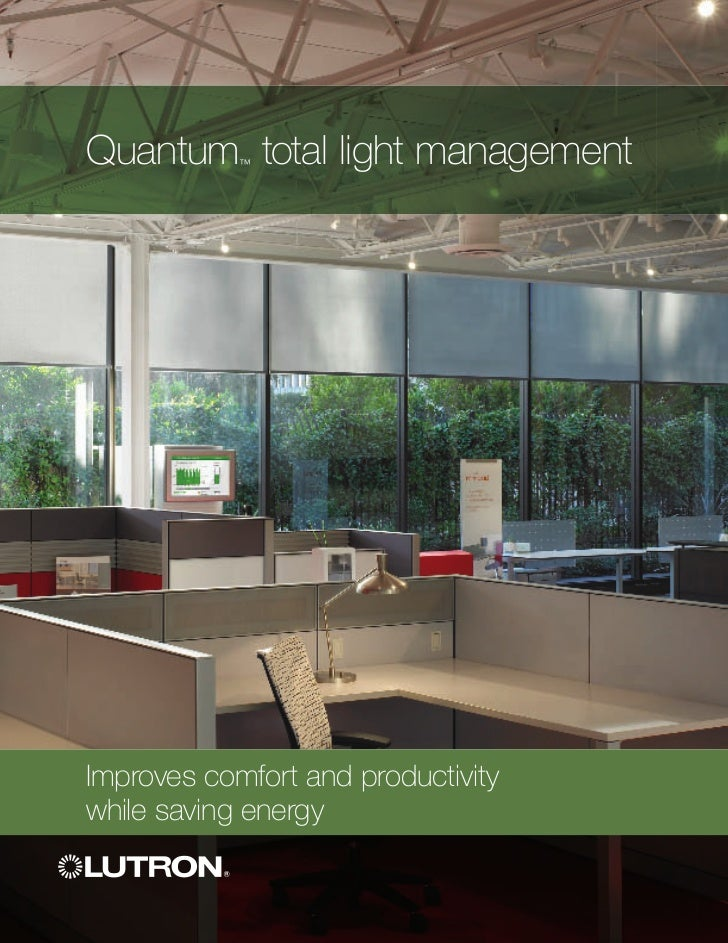 Quantum total light management            ™Improves comfort and productivitywhile saving energy
