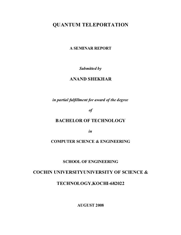QUANTUM TELEPORTATION                A SEMINAR REPORT                      Submitted by                ANAND SHEKHAR      ...