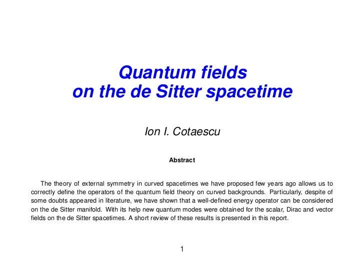 Quantum fields              on the de Sitter spacetime                                       Ion I. Cotaescu               ...