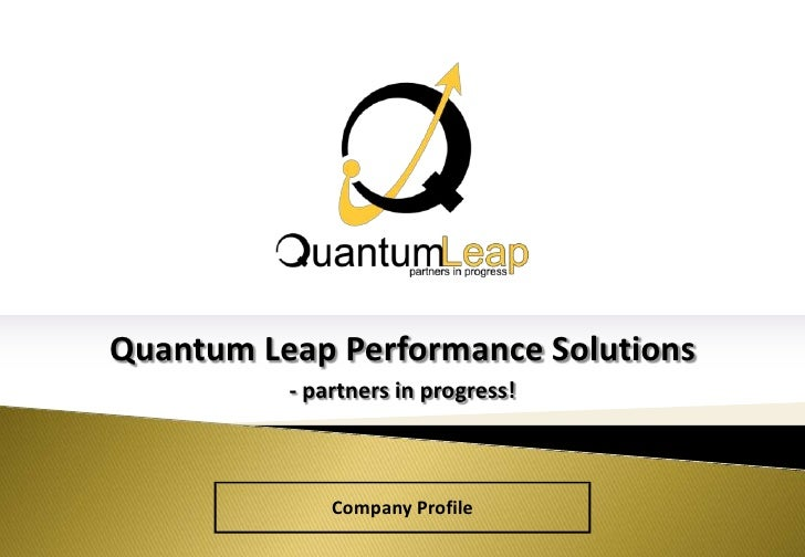 Quantum Leap Performance Solutions<br />- partners in progress! <br />Company Profile<br />