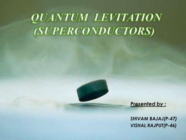 •Definition•Concept•Definition of Quantum locking•Applications•Future of superconductorsCONTENTS
