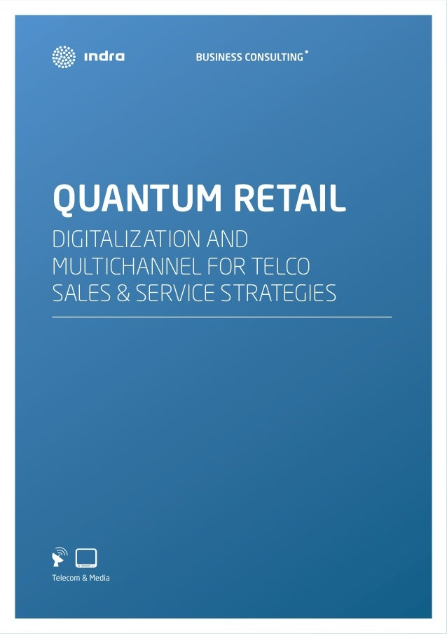 Quantum retail, digitalization and multichannel for telco sales and service channel strategies