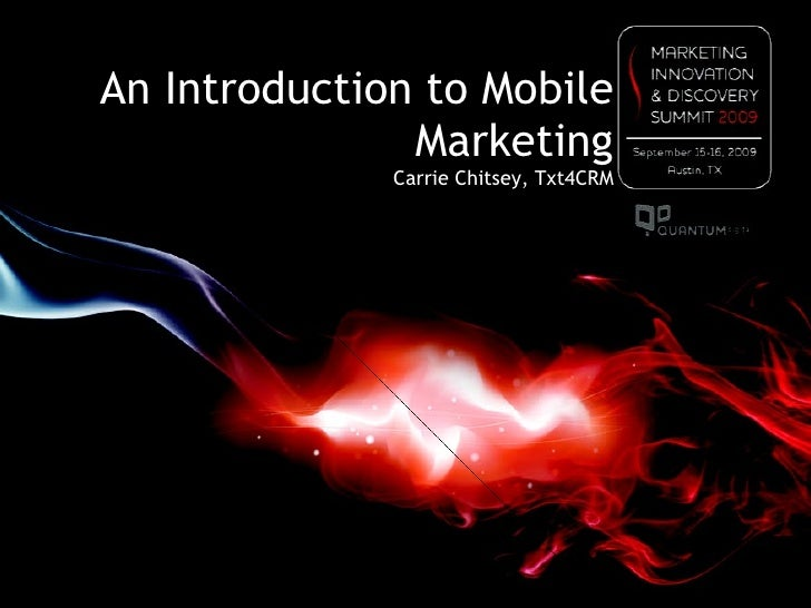 An Introduction to Mobile Marketing Carrie Chitsey, Txt4CRM
