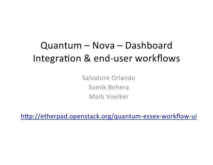 Quantum – Nova – Dashboard     Integra5on & end-‐user workflows                   Salvatore Orlando ...