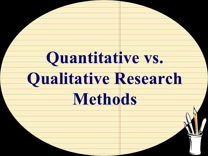 Quantitative vs. Qualitative Research Methods