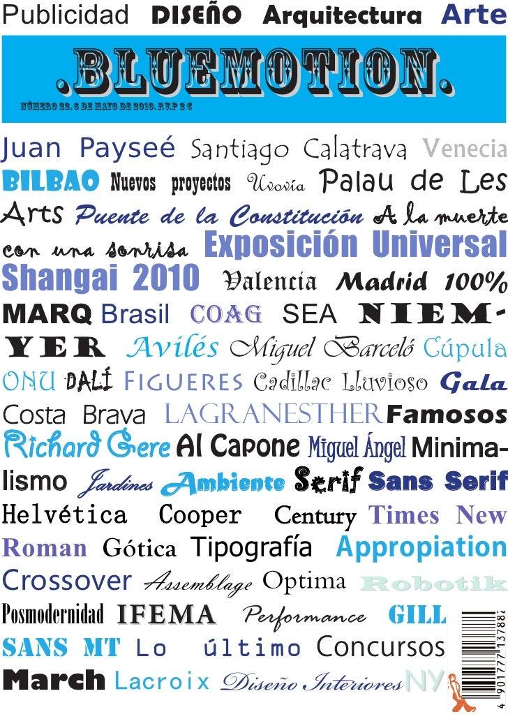 Publicidad DISEÑO Arquitectura Arte          .bluemotion.  Número 22. 6 de Mayo de 2010. P.V.P 2 €    Juan Payseé Santiago...