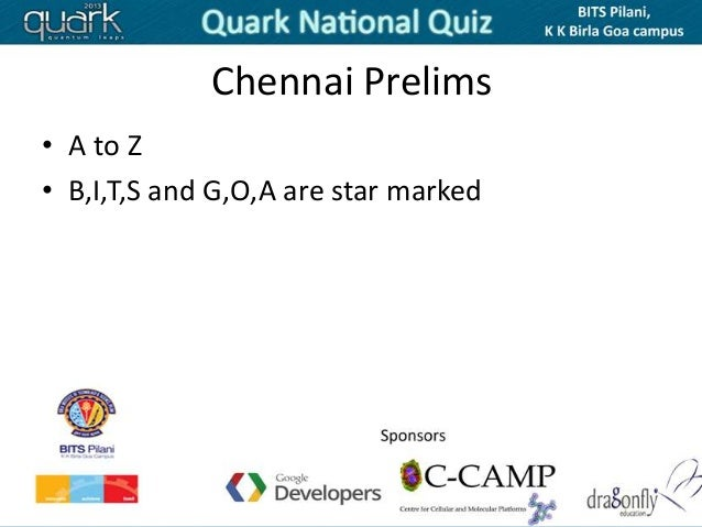 Chennai Prelims• A to Z• B,I,T,S and G,O,A are star marked