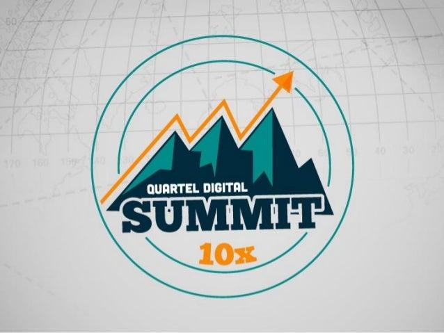 Quartel Digital Summit - Pedro Quintanilha - Como Utilizar o Inbound Marketing para Alcançar os 10X de Resultados