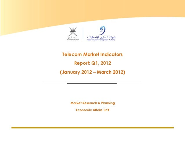 Telecom Market Indicators Report Q1, 2012 Page 1 Telecom Market Indicators Report: Q1, 2012 (January 2012 – March 2012) Ma...