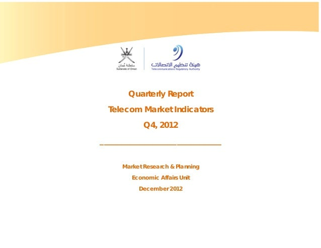 Telecom Market Indicators Report Q4, 2012 Page 1 Quarterly Report Telecom Market Indicators Q4, 2012 _____________________...