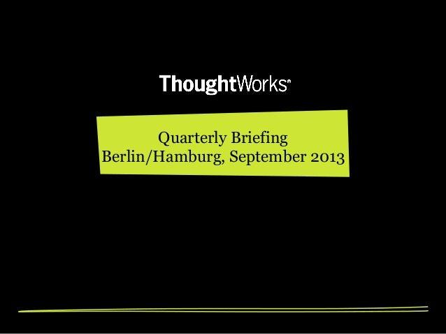 Quarterly Briefing Berlin/Hamburg, September 2013