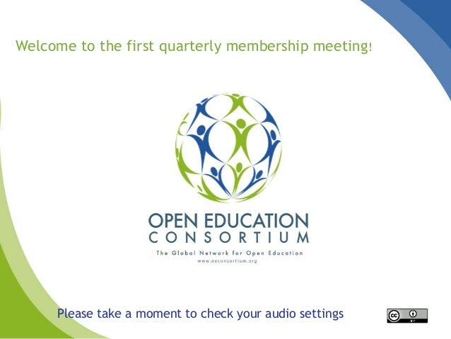Please take a moment to check your audio settings Welcome to the first quarterly membership meeting!