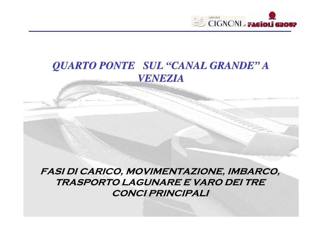 """QUARTO PONTE SUL """"CANAL GRANDE"""" A               VENEZIA     FASI DI CARICO, MOVIMENTAZIONE, IMBARCO,   TRASPORTO LAGUNARE ..."""