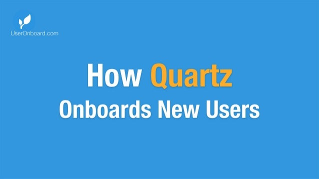 How Quartz Onboards New Users