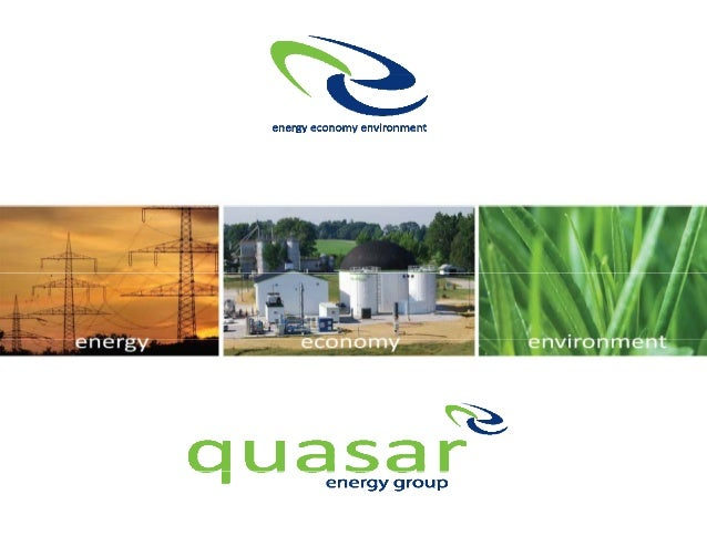ABOUT quasar • Ohio based waste to energy company q • Ohio based waste‐to‐energy company      • Aggregation of the best an...