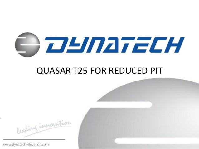 QUASAR T25 FOR REDUCED PIT