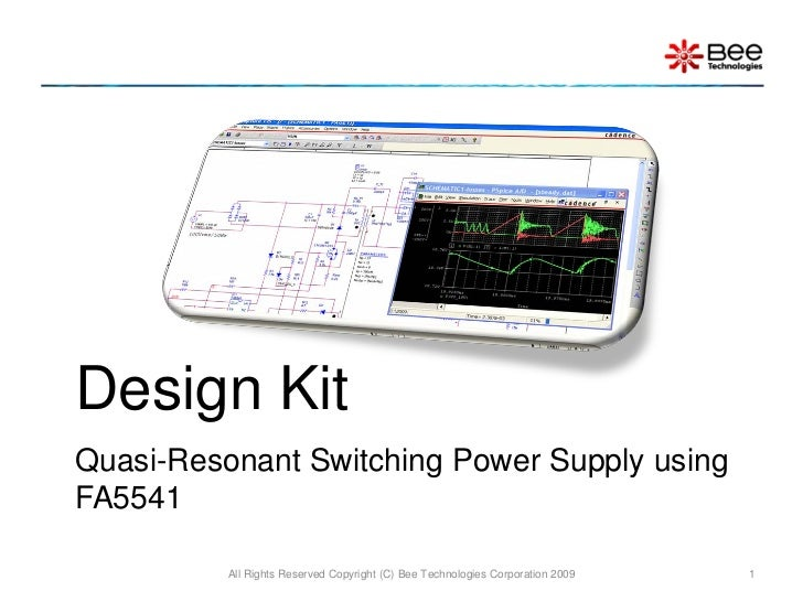 Design KitQuasi-Resonant Switching Power Supply usingFA5541          All Rights Reserved Copyright (C) Bee Technologies Co...